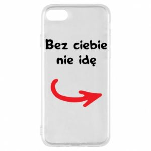 Phone case for iPhone 8 I'm not going without you - PrintSalon