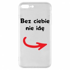 Phone case for iPhone 8 Plus I'm not going without you - PrintSalon