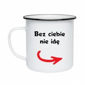 Enameled mug I'm not going without you - PrintSalon