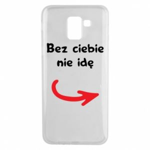 Phone case for Samsung J6 I'm not going without you - PrintSalon
