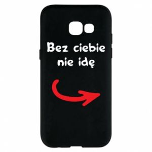 Phone case for Samsung A5 2017 I'm not going without you - PrintSalon