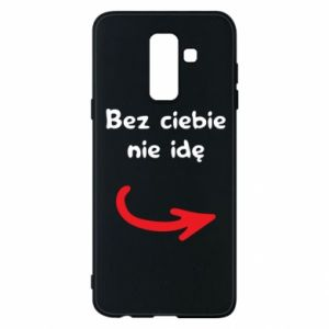 Phone case for Samsung A6+ 2018 I'm not going without you - PrintSalon