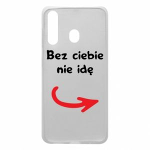 Phone case for Samsung A60 I'm not going without you - PrintSalon