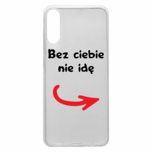 Phone case for Samsung A70 I'm not going without you - PrintSalon