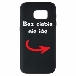 Phone case for Samsung S7 I'm not going without you - PrintSalon