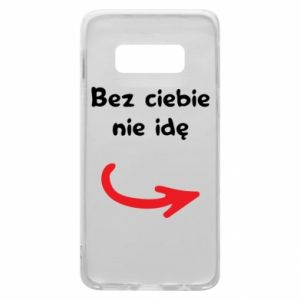 Phone case for Samsung S10e I'm not going without you - PrintSalon