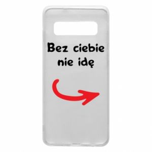 Phone case for Samsung S10 I'm not going without you - PrintSalon
