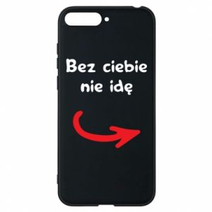 Phone case for Huawei Y6 2018 I'm not going without you - PrintSalon