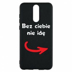 Phone case for Huawei Mate 10 Lite I'm not going without you - PrintSalon