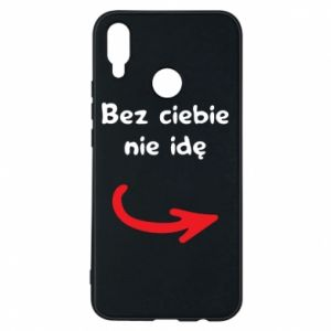 Phone case for Huawei P Smart Plus I'm not going without you - PrintSalon
