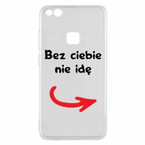 Phone case for Huawei P10 Lite I'm not going without you - PrintSalon