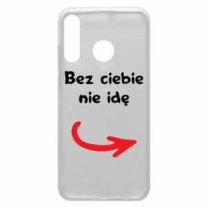 Phone case for Huawei P30 Lite I'm not going without you - PrintSalon