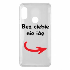 Phone case for Mi A2 Lite I'm not going without you - PrintSalon