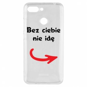 Phone case for Xiaomi Redmi 6 I'm not going without you - PrintSalon