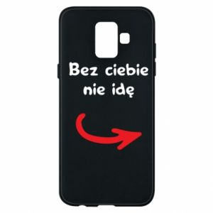 Phone case for Samsung A6 2018 I'm not going without you - PrintSalon
