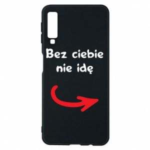 Phone case for Samsung A7 2018 I'm not going without you - PrintSalon