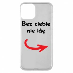 Phone case for iPhone 11 I'm not going without you - PrintSalon