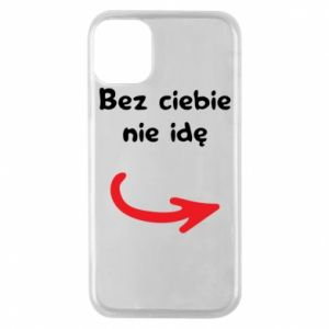 Phone case for iPhone 11 Pro I'm not going without you - PrintSalon