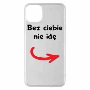 Phone case for iPhone 11 Pro Max I'm not going without you - PrintSalon