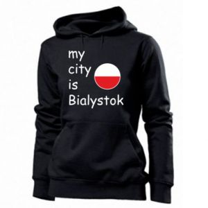Women's hoodies My city is Bialystok