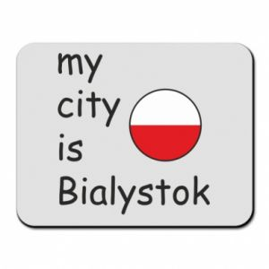 Mouse pad My city is Bialystok