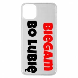 Etui na iPhone 11 Pro Max Biegam  bo lubię!