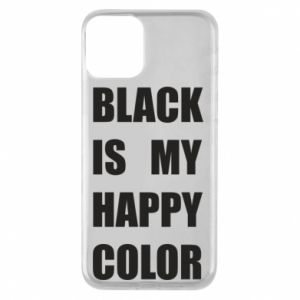 Phone case for iPhone 11 Black is my happy color