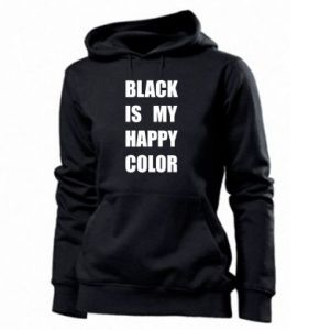 Women's hoodies Black is my happy color