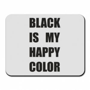 Mouse pad Black is my happy color