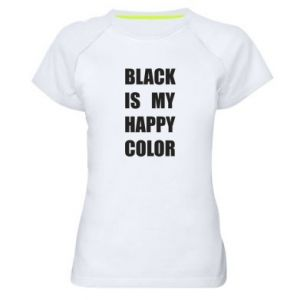 Women's sports t-shirt Black is my happy color