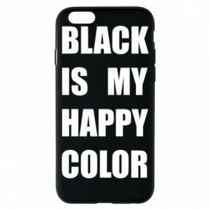 Phone case for iPhone 6/6S Black is my happy color