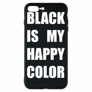 Phone case for iPhone 8 Plus Black is my happy color