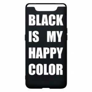 Phone case for Samsung A80 Black is my happy color