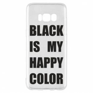 Phone case for Samsung S8 Black is my happy color