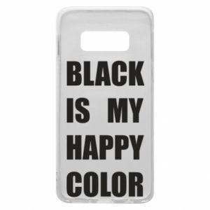 Phone case for Samsung S10e Black is my happy color