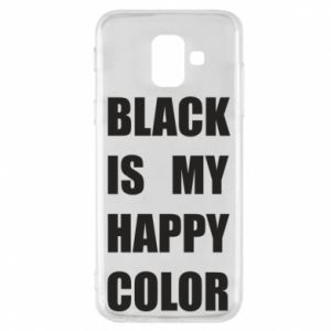 Phone case for Samsung A6 2018 Black is my happy color