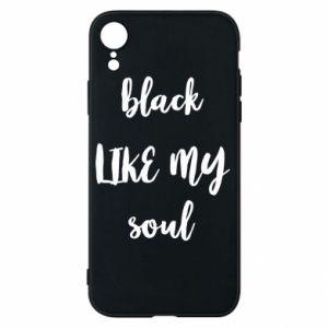 Etui na iPhone XR Black like my soul