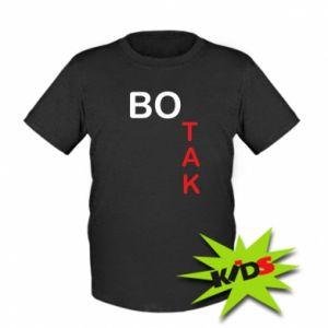 Dziecięcy T-shirt Bo tak