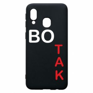 Phone case for Samsung A40 Because - PrintSalon
