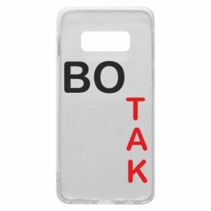 Phone case for Samsung S10e Because - PrintSalon