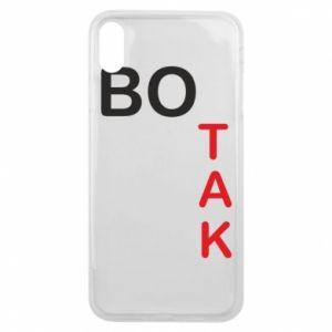 Etui na iPhone Xs Max Bo tak