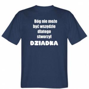Koszulka Bóg nie może być wszędzie, dla dziadka