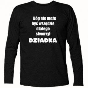 Koszulka z długim rękawem Bóg nie może być wszędzie, dla dziadka