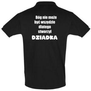 Koszulka Polo Bóg nie może być wszędzie, dla dziadka
