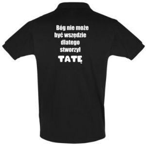 Koszulka Polo Bóg nie może być wszędzie, dla taty