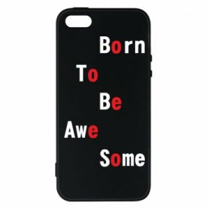 Etui na iPhone 5/5S/SE Born to be awe some