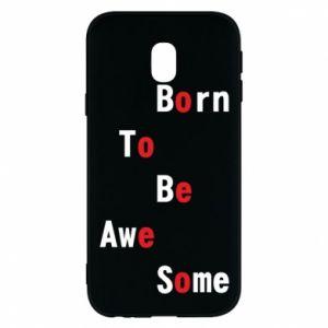 Etui na Samsung J3 2017 Born to be awe some