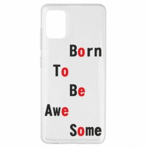 Etui na Samsung A51 Born to be awe some