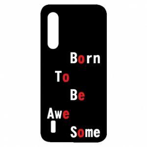 Etui na Xiaomi Mi9 Lite Born to be awe some