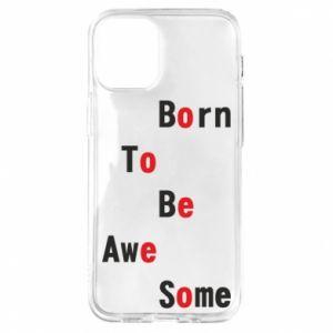 Etui na iPhone 12 Mini Born to be awe some
